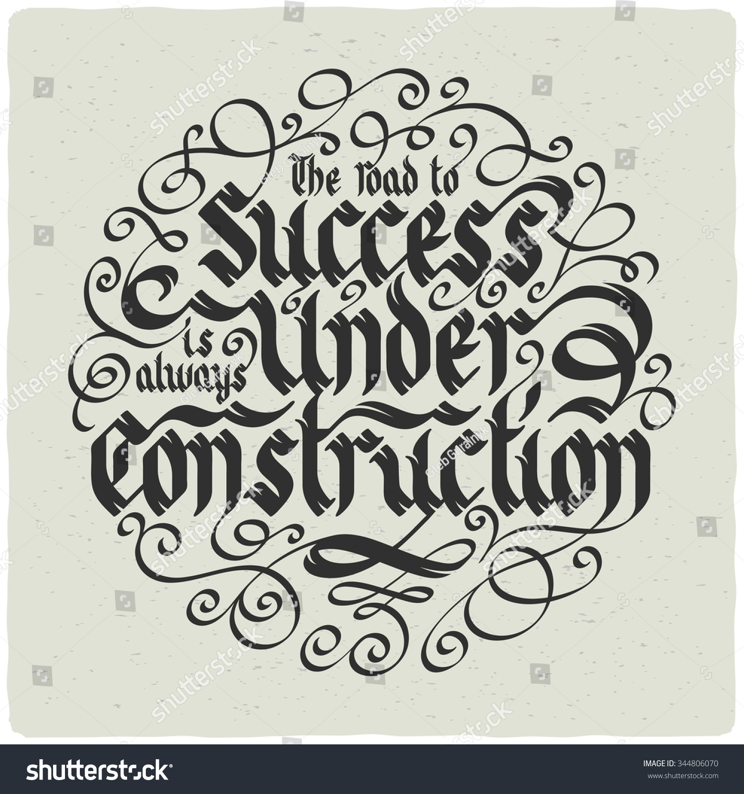 Lettering Composition In Gothic Style With Slogan The Road To Success Is Always Under Construction