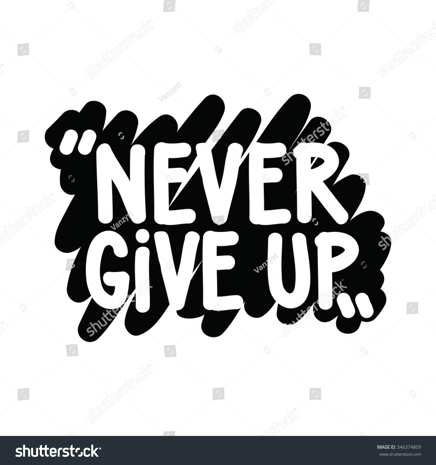 the expression never never gives up Feel depressed or anxious talk to someone now com/depre you are not weak you are smart you are strong you are not a fortune teller giving up means that you have predicted the future and think that you will feel this way forever wrong you never know what the.