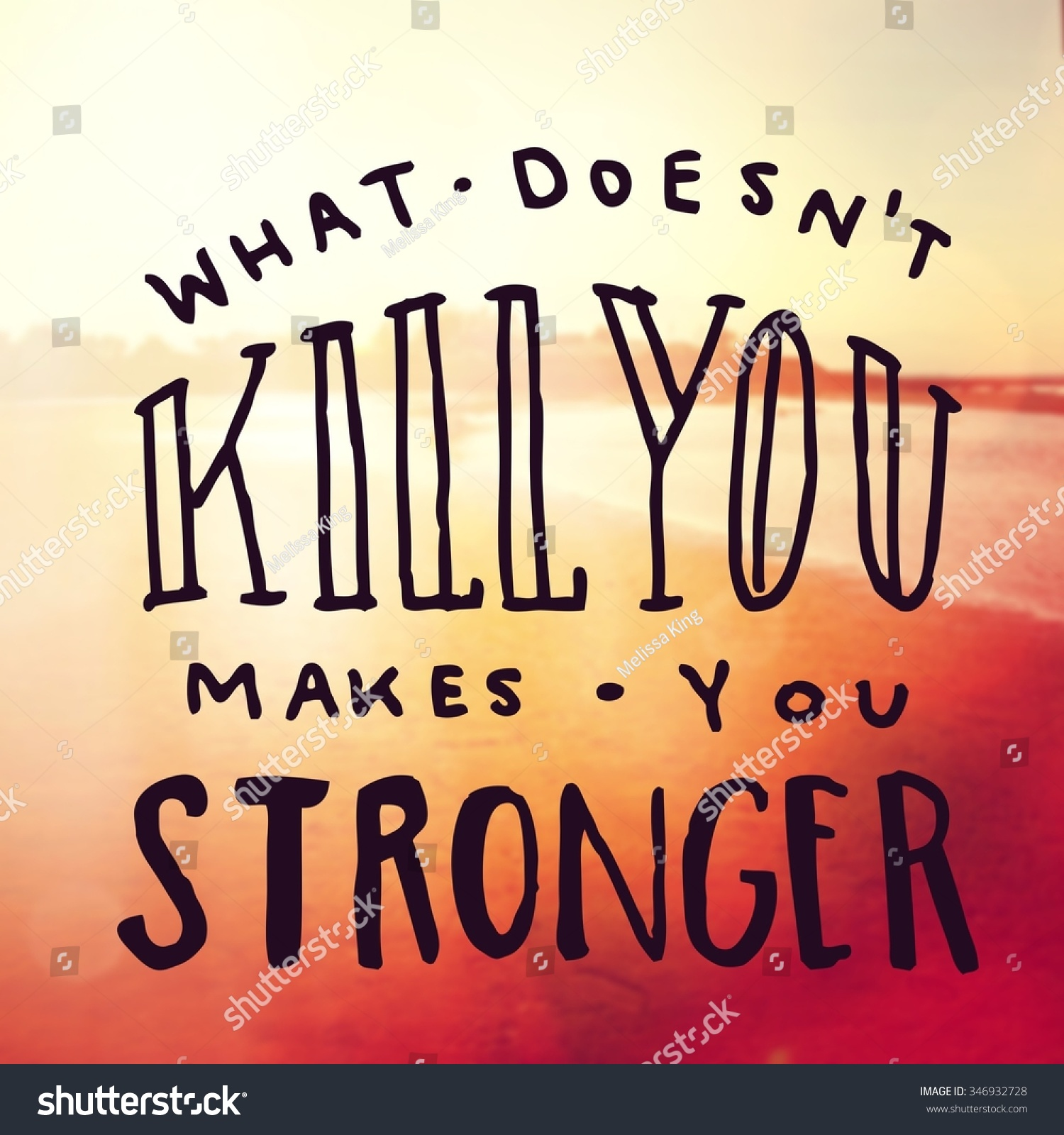 Inspirational Typographic Quote What Doesnt Kill Stock