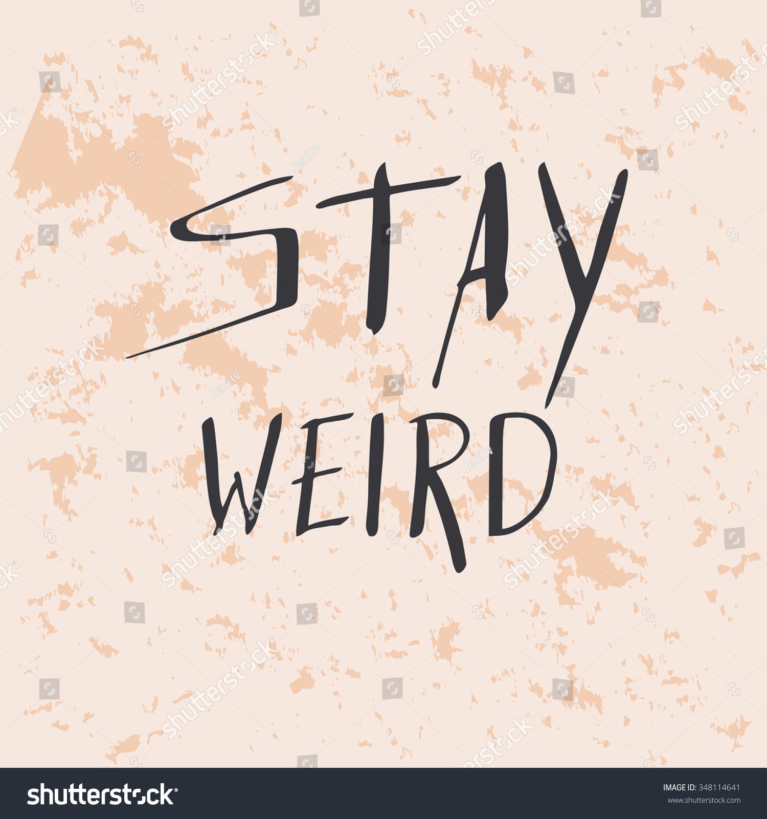 Stay Weird Tshirt Design Handdrawn Lettering Stock Vector Royalty