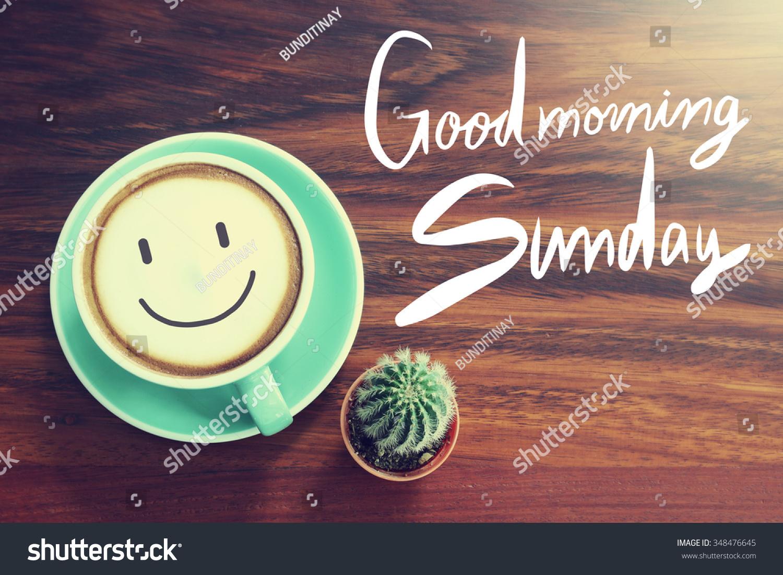 Good Morning Sunday Coffee Cup Background Stock Photo (Edit Now ... #sundayCoffee