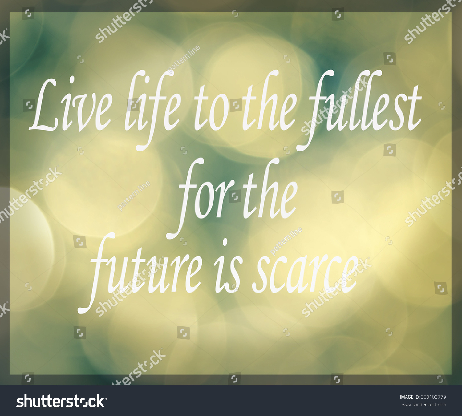Live Life To The Fullest Quotes Inspirational Typographic Quote Live Life Fullest Stock