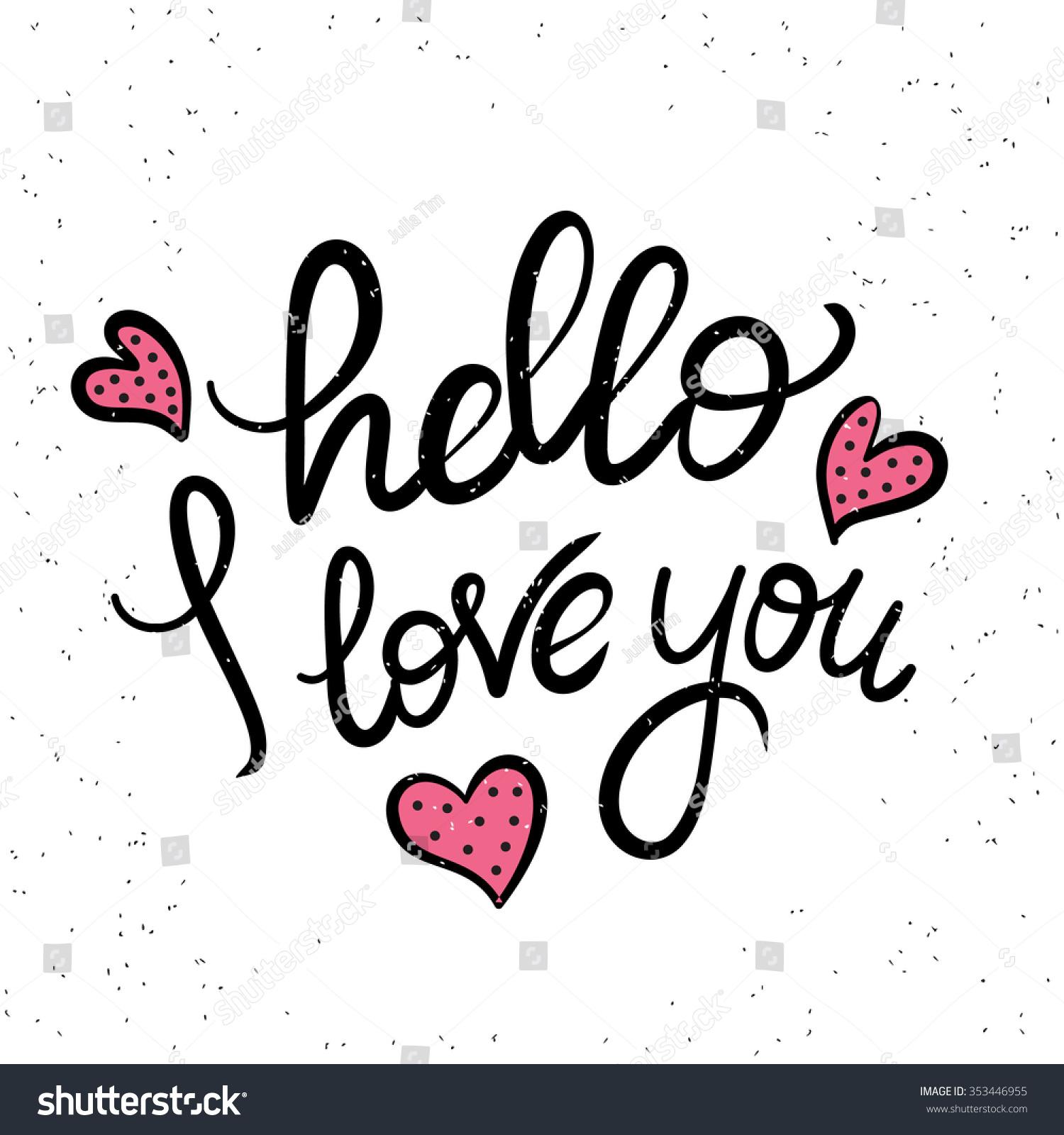 hello hello hello i love you