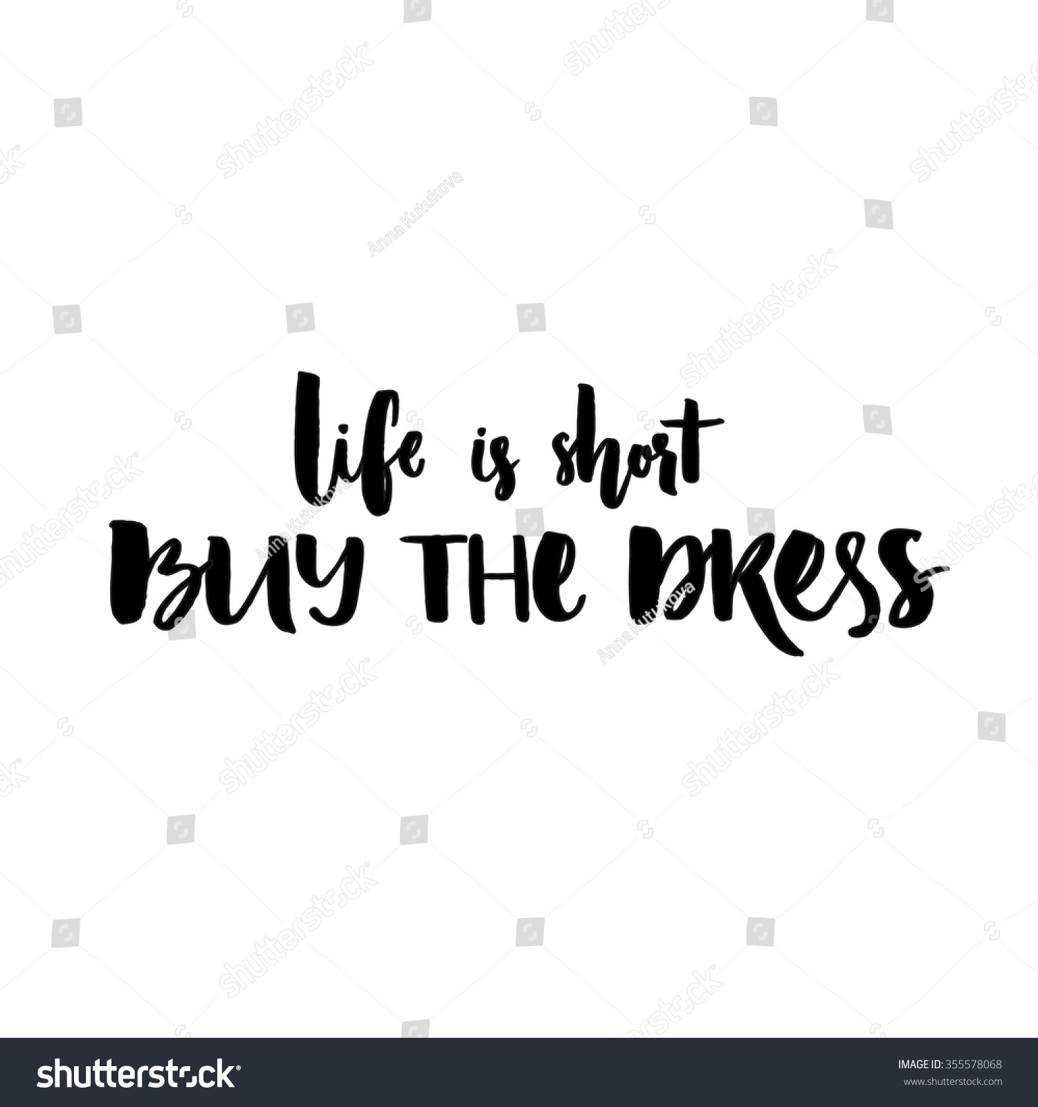 Short Positive Quotes Royaltyfree Life Is Short Buy The Dresspositive… 355578068