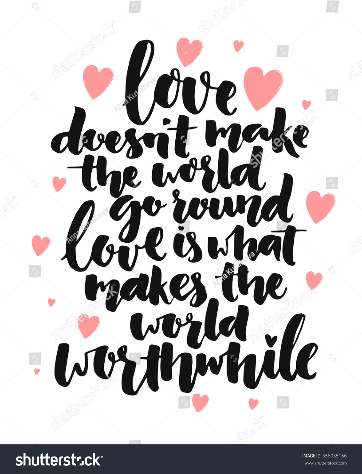 Inspirational quote Love doesn t make the world go round love is what