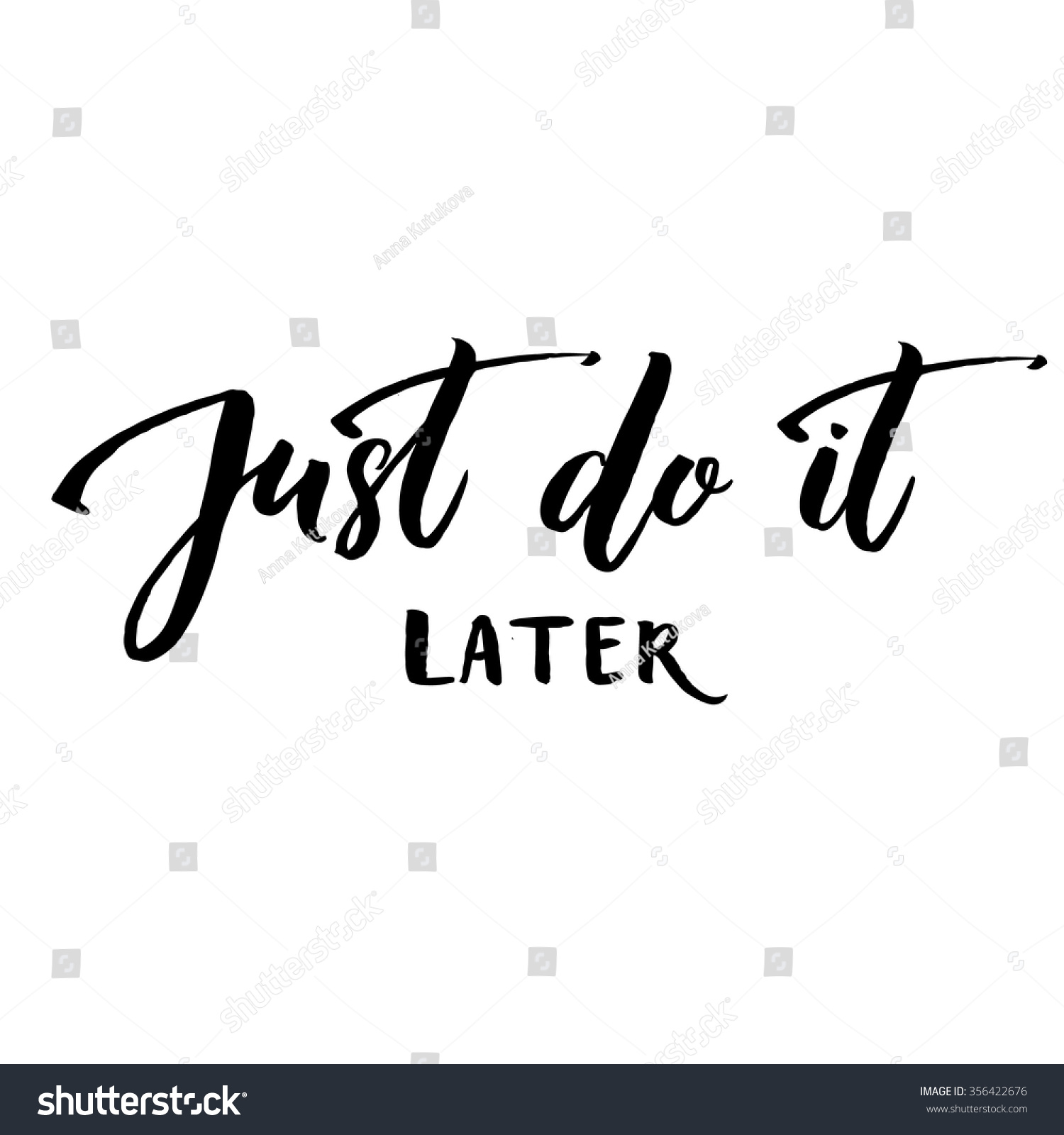 Funny Just Do It Quotes: Just Do Later Fun Motivational Quote Stock Vector
