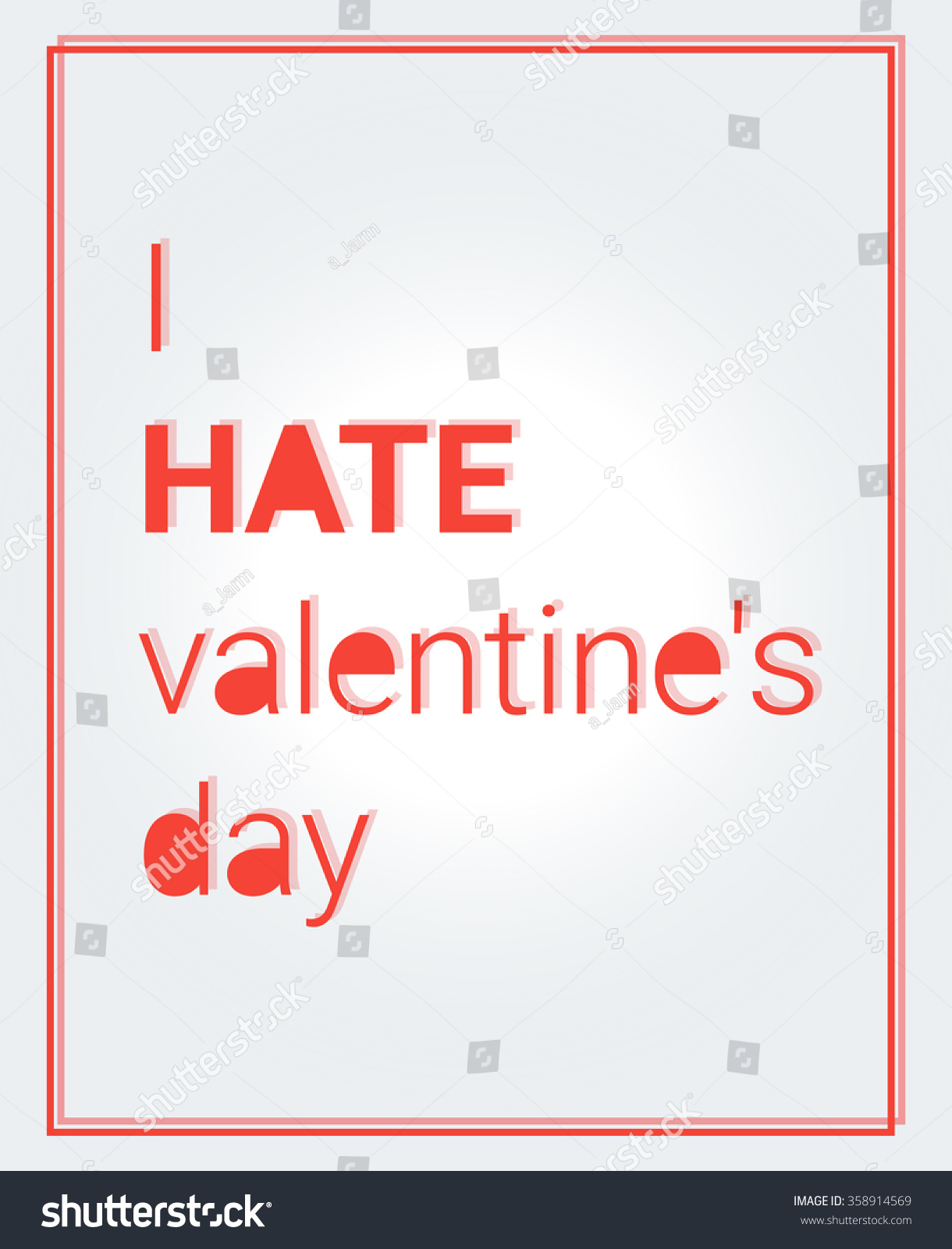 Poster With Text: I Hate Valentineu0027s Day. Vector Illustration
