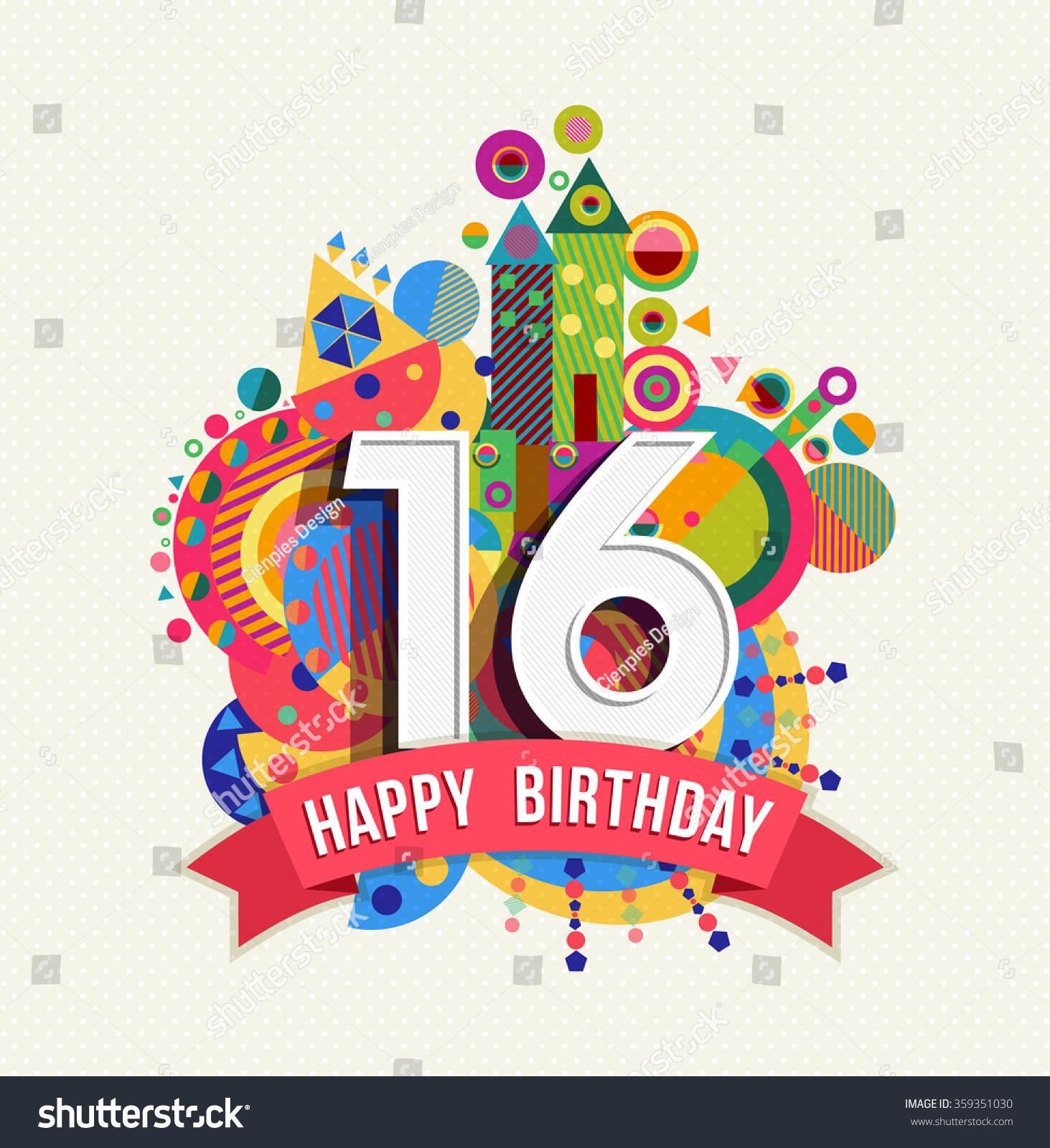 Happy Birthday Sixteen 16 Year, Fun Celebration Greeting