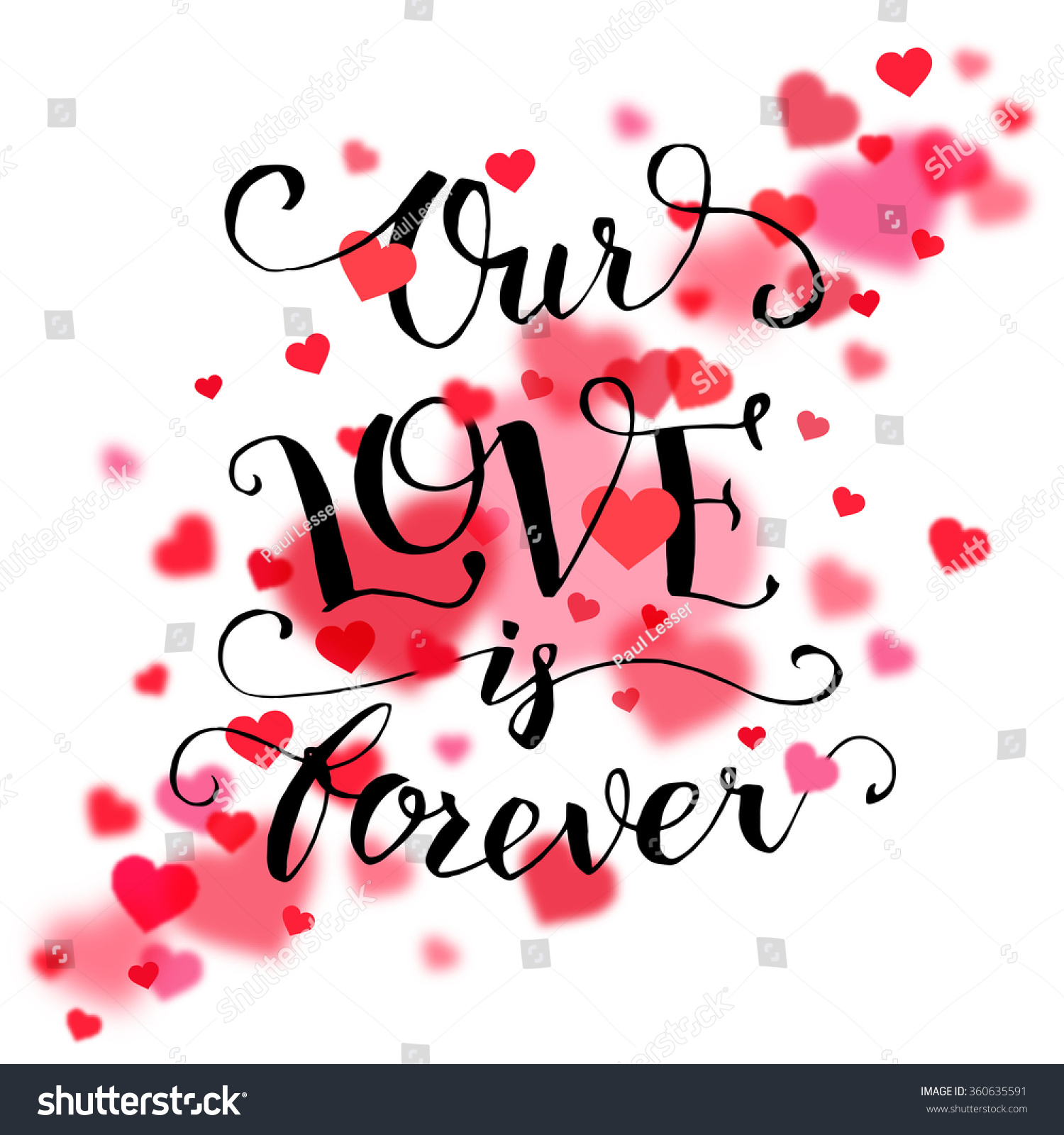 Our love is forever Calligraphy quote handwritten text Valentine s day or wedding typography
