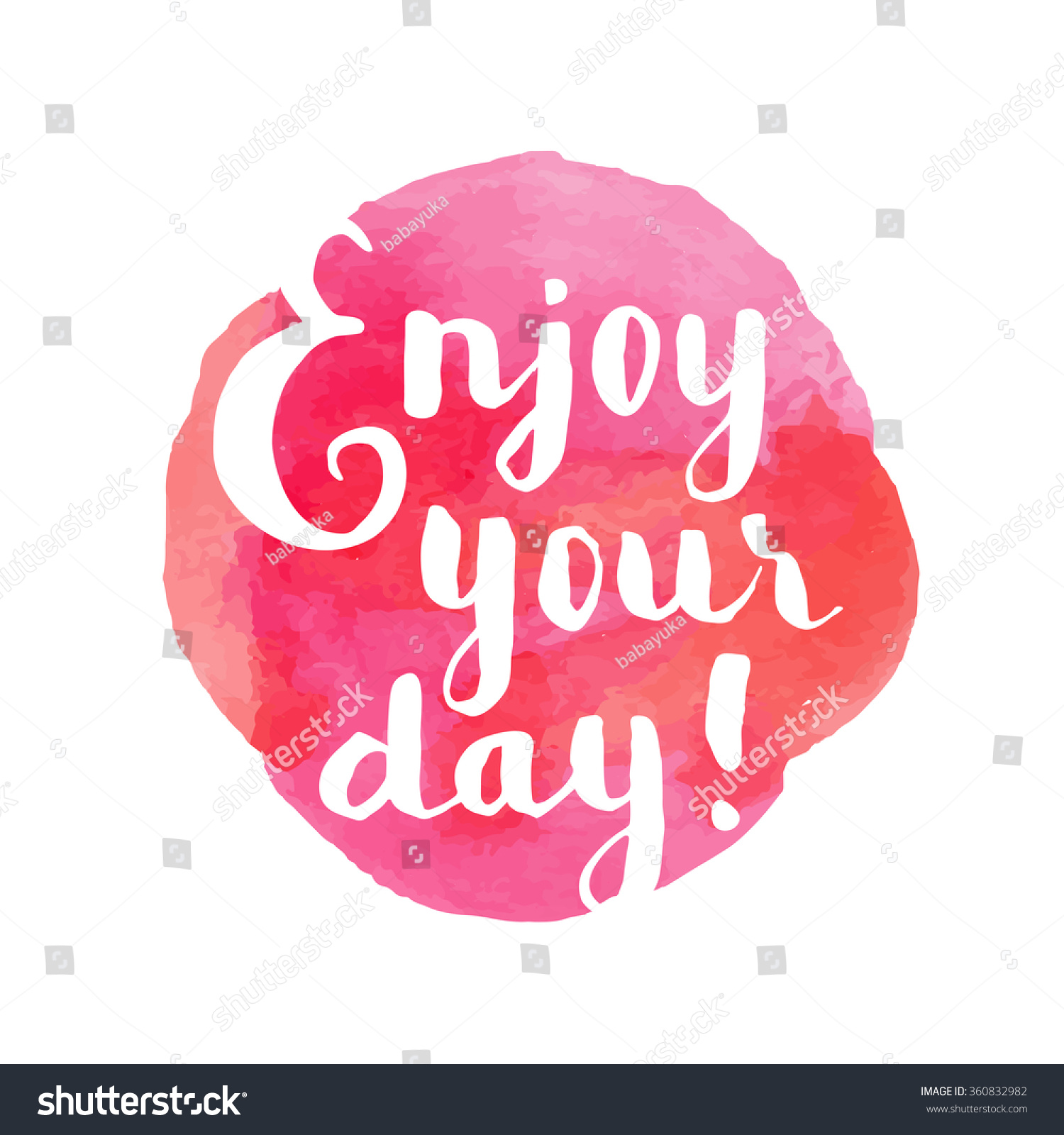 Enjoy your day inspirational quote hand stock vector for Quotes on enjoying the day