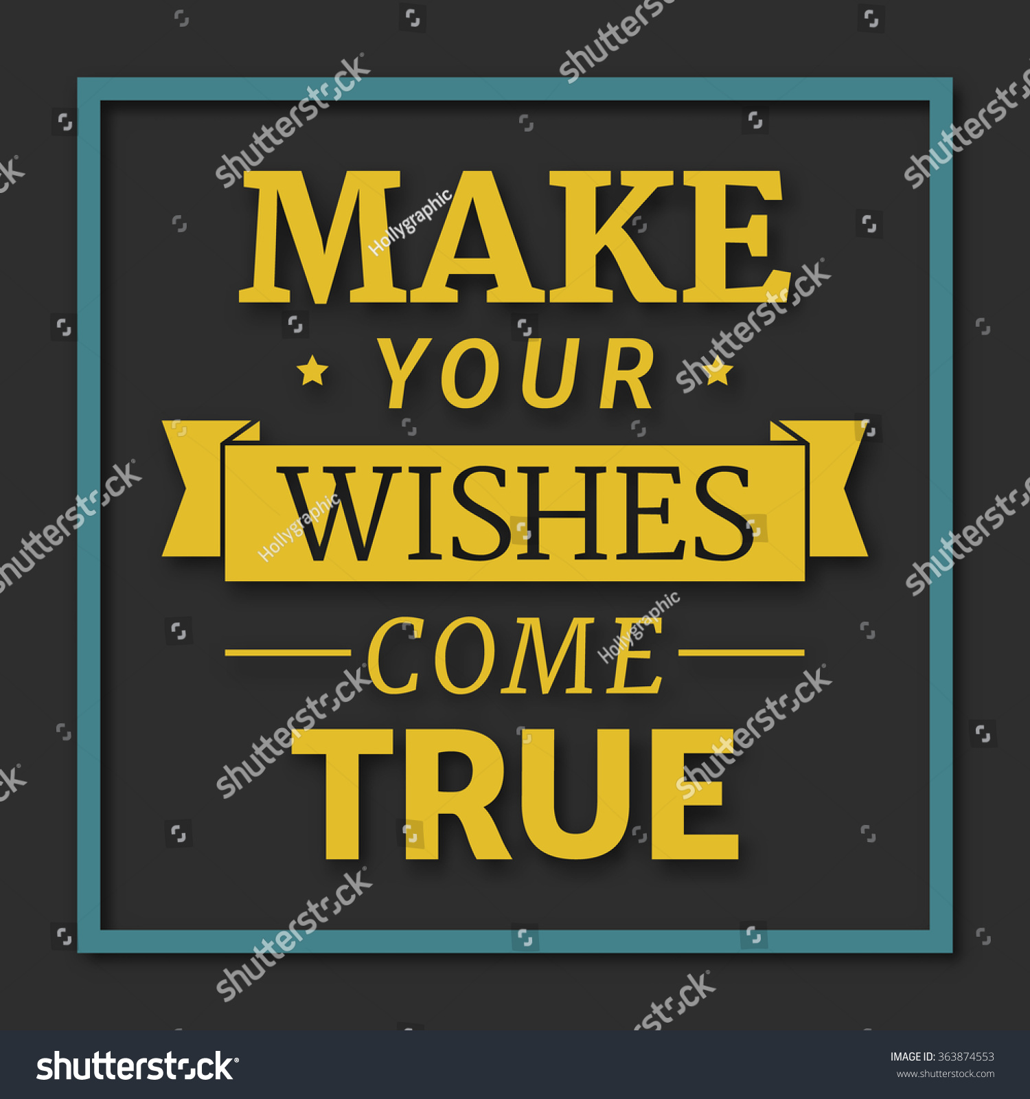 Wishes Do Come True Quotes: Make Your Wishes Come True, Motivational Lettering Quote