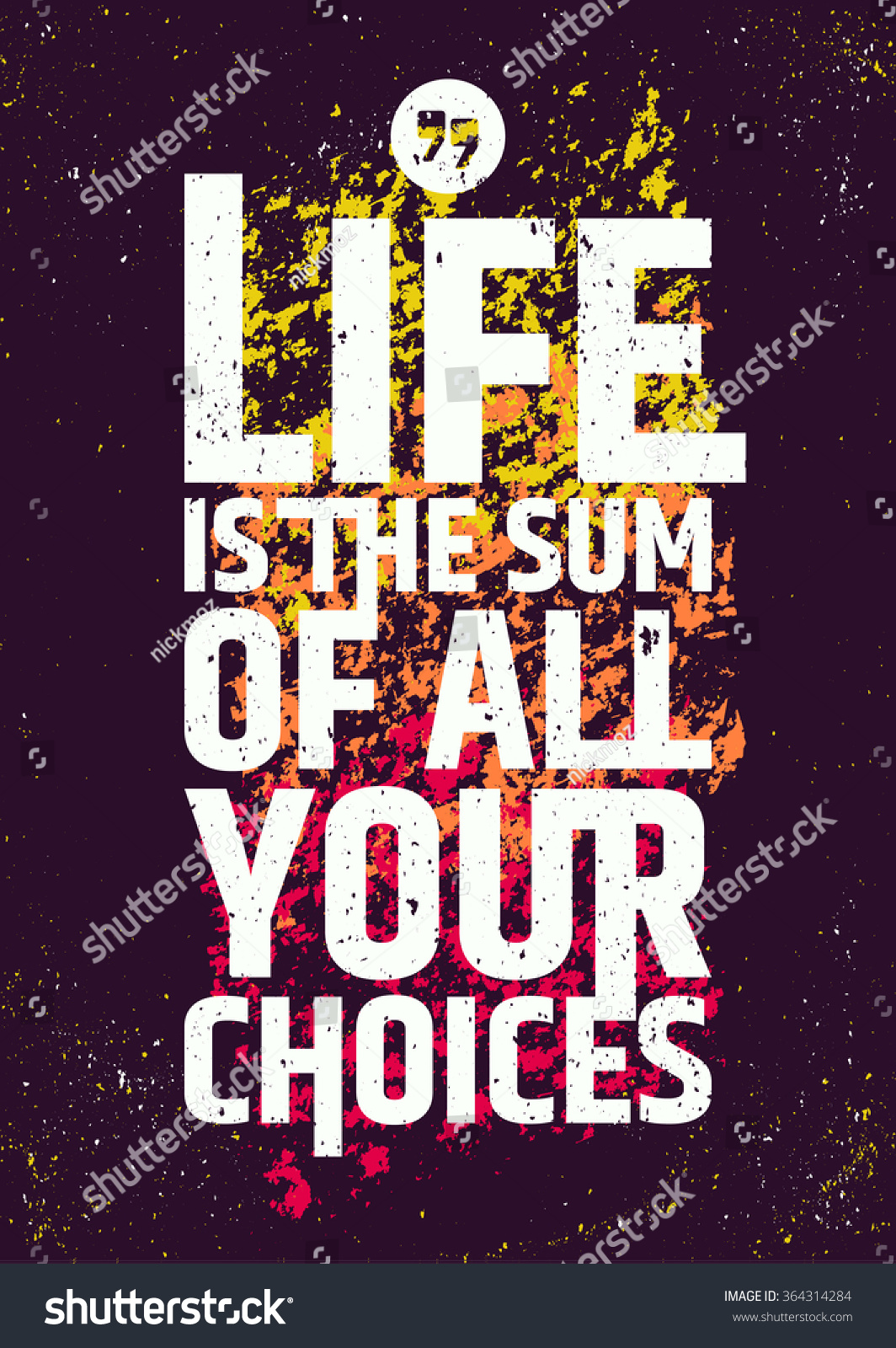 Life Is The Sum Of All Your Choices Quote. Vector Colorful Creative Poster.  Typographic