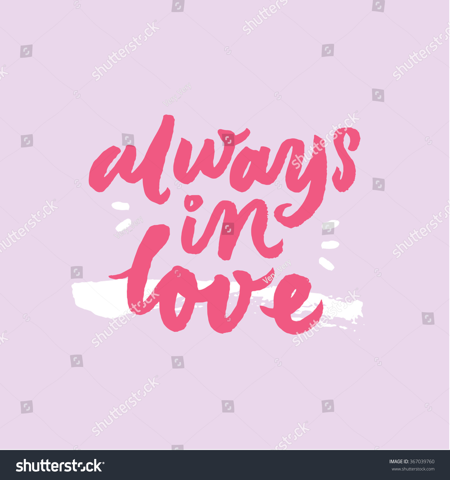 Always in love Inspirational and motivational quotes Hand painted brush lettering and custom typography