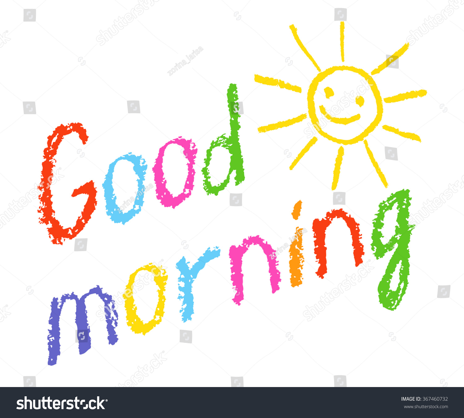 Good Morning Sunshine Letter : Good morning crayon chalk hand lettering stock vector