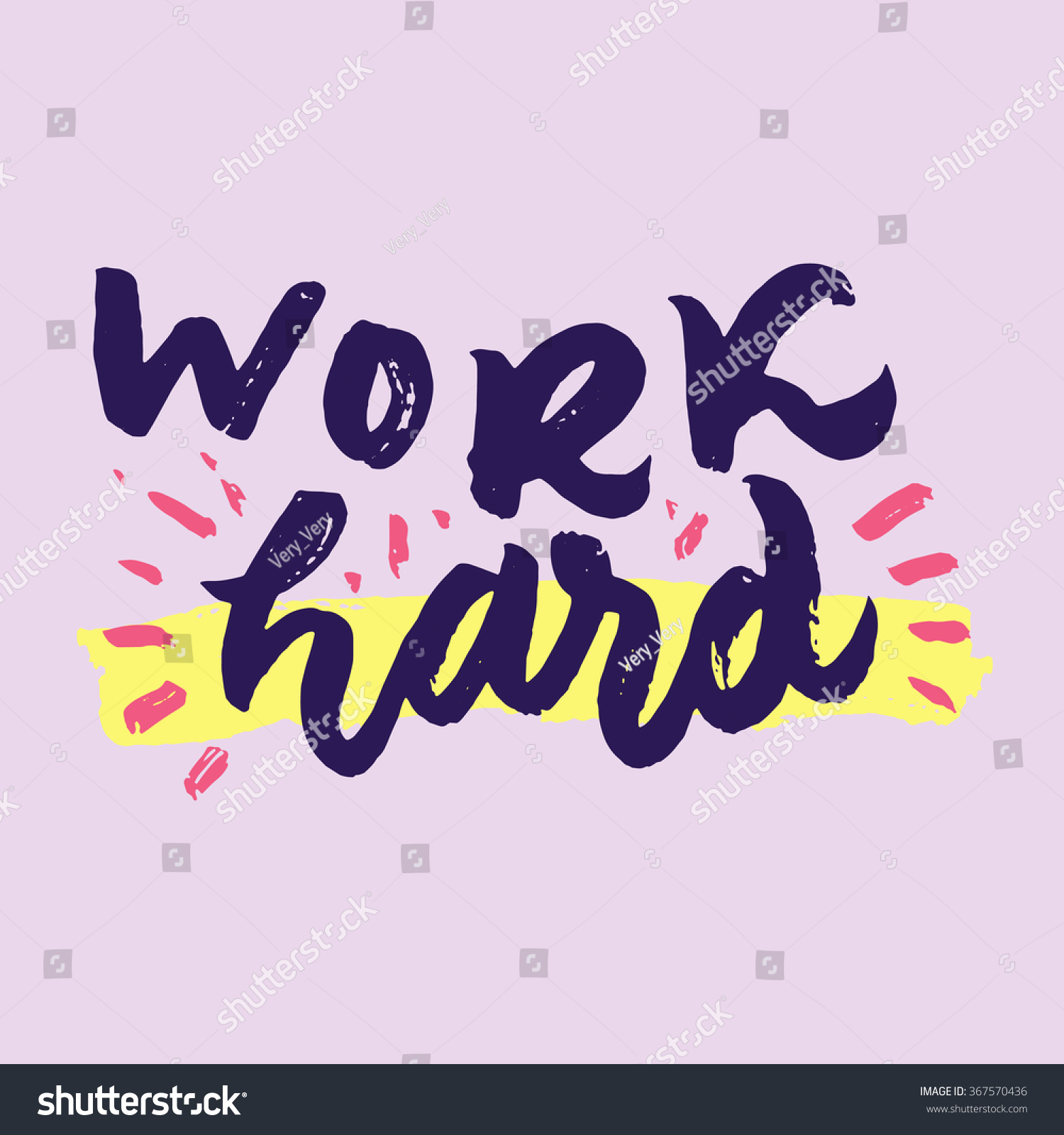 Motivational Phrases Work Hard Inspirational Motivational Quotes Hand Painted Stock