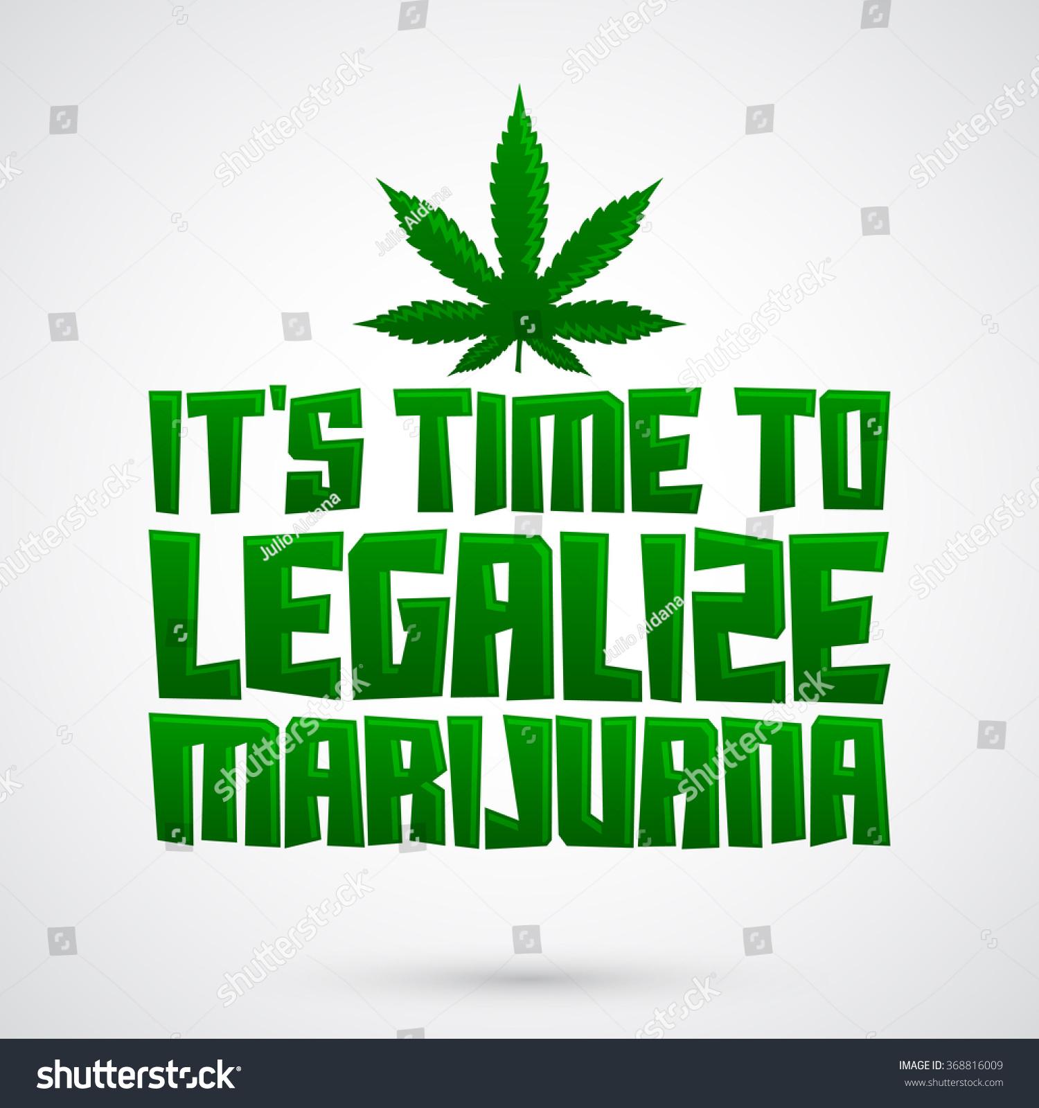 Marijuana legalize it