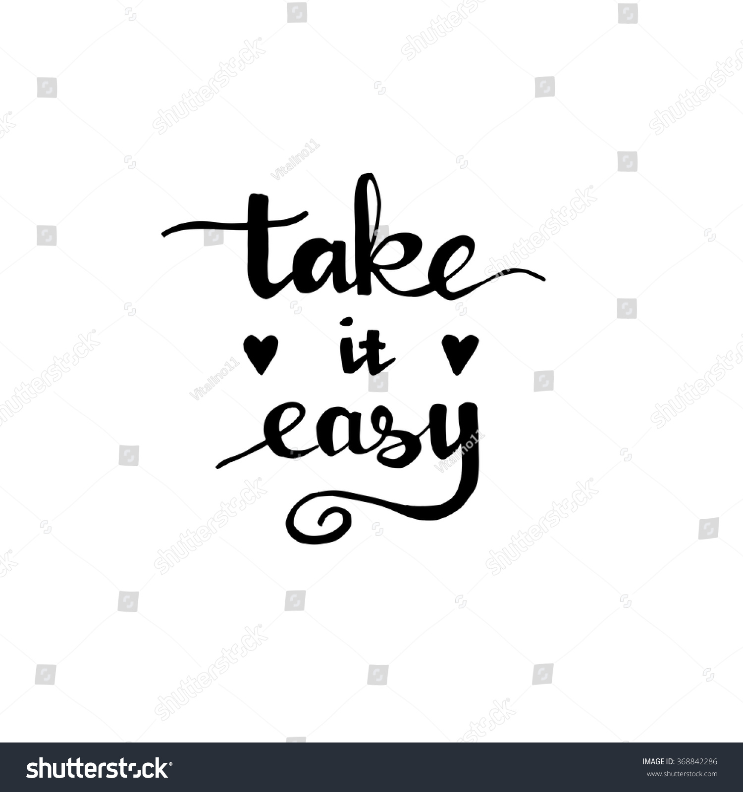 Take it easy motivational quote typography for poster or