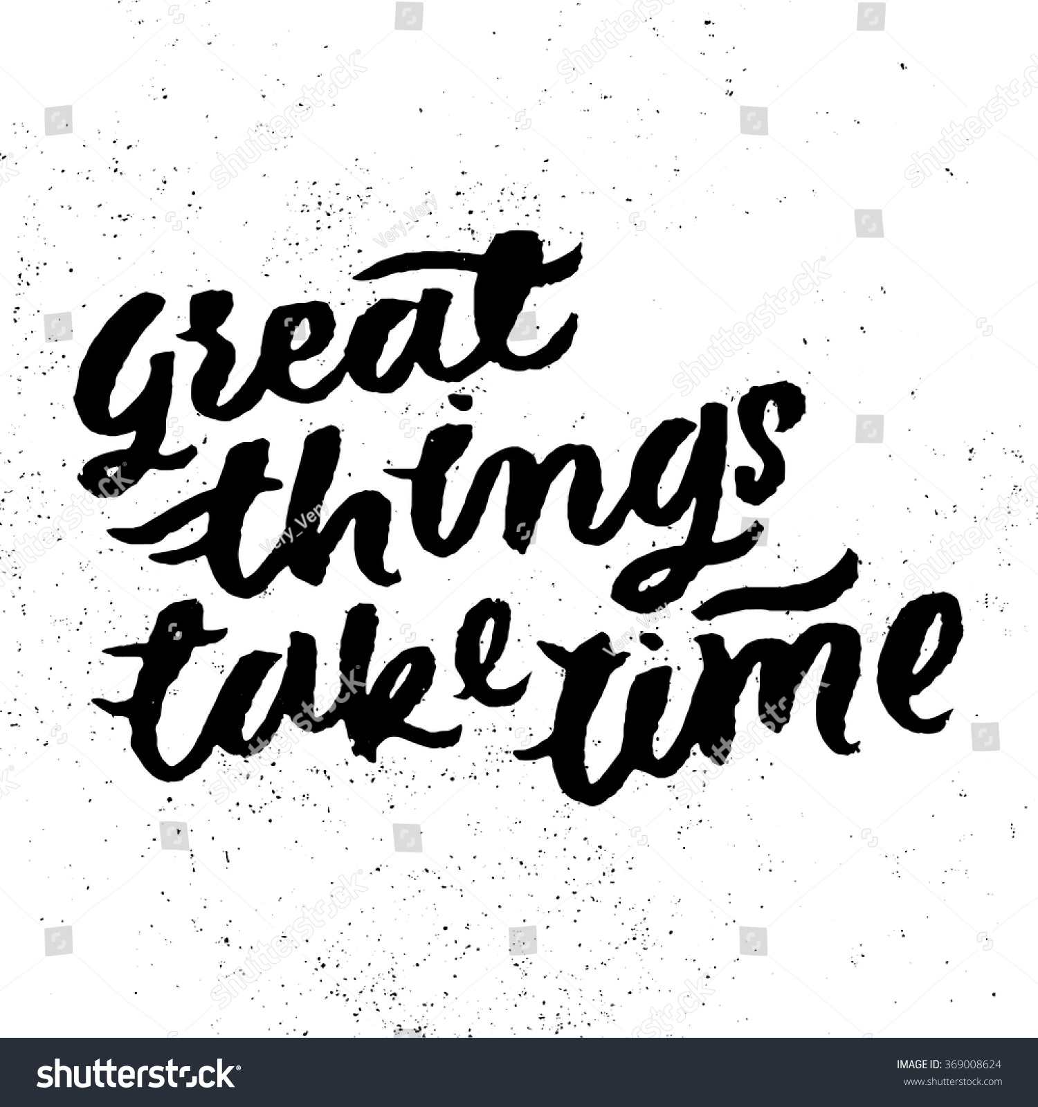 Great Motivational Quotes Great Things Take Time Inspirational Motivational Stock Vector