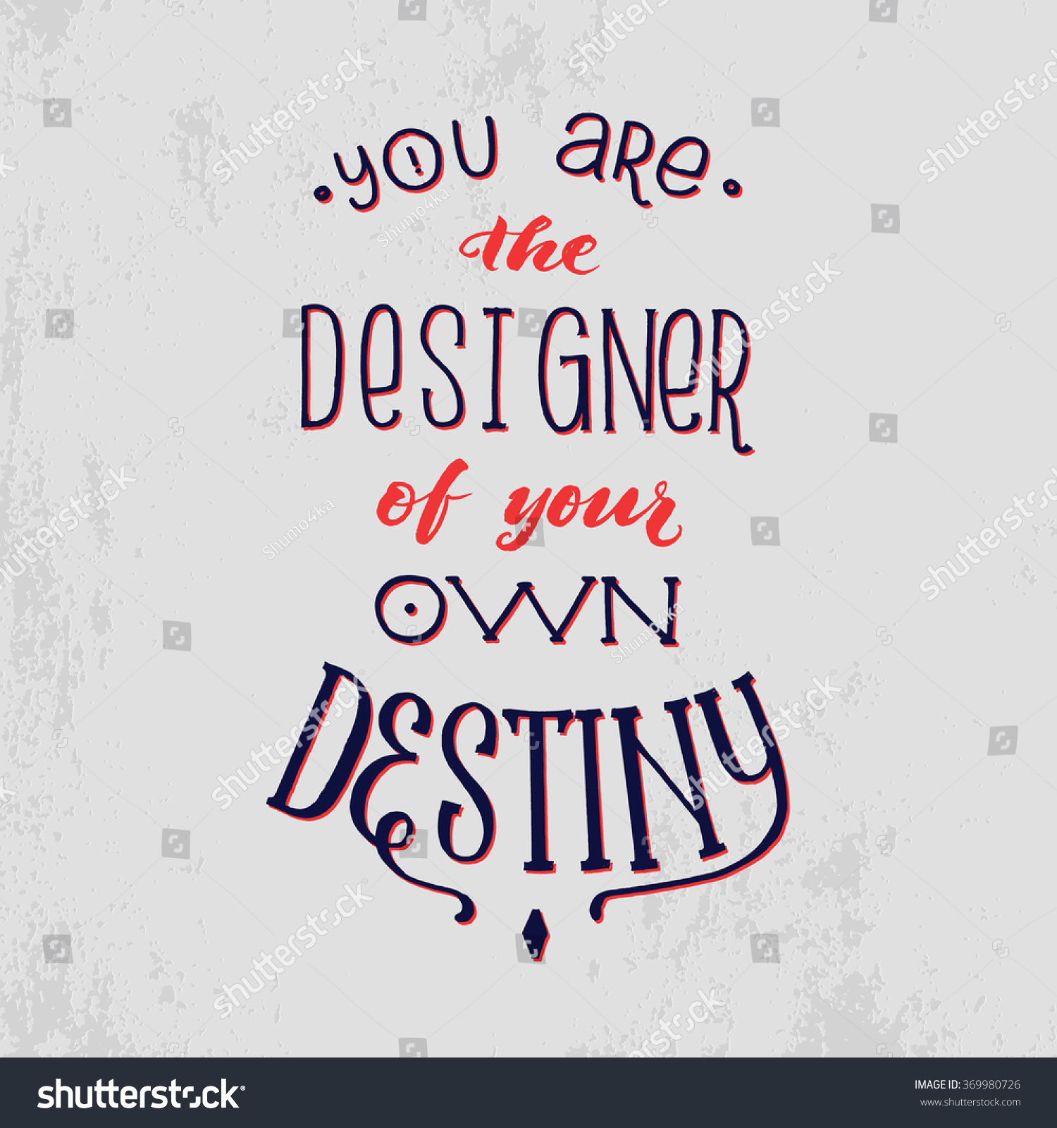 Poster design your own - You Are The Designer Of Your Own Destiny Motivation Hand Drawn Poster Vector Card