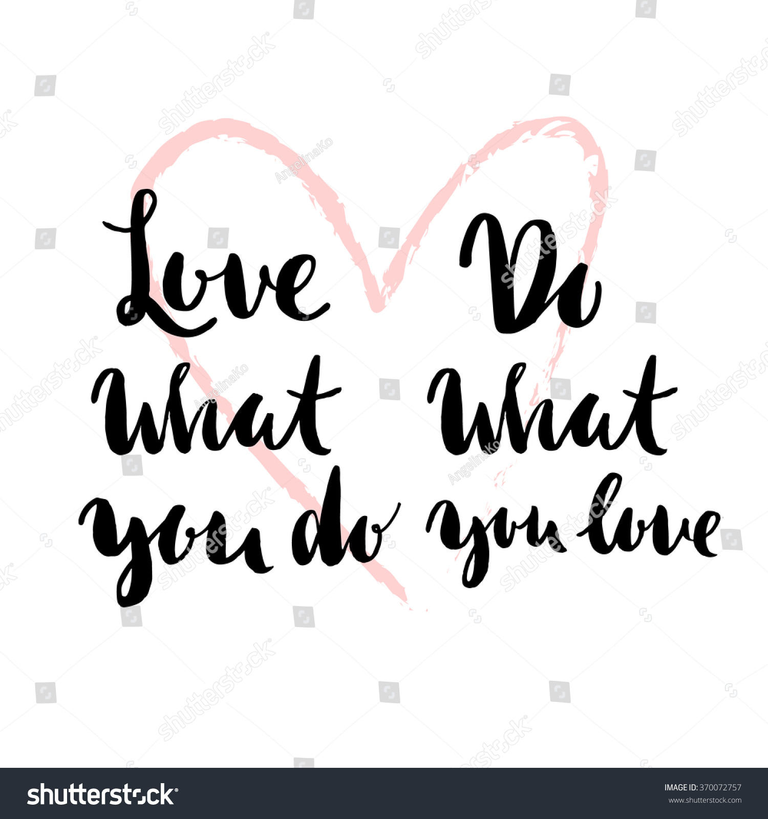 Do What You Love Love What You Do Quote Do What You Love Love What Stock Vector 370072757  Shutterstock