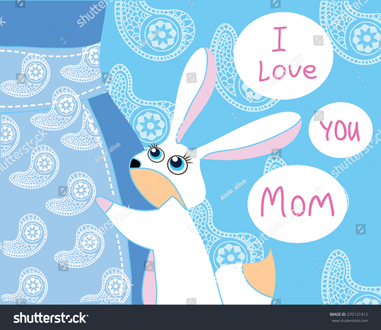 Love You Mom Cute Rabbit Hug Stock Vector Shutterstock