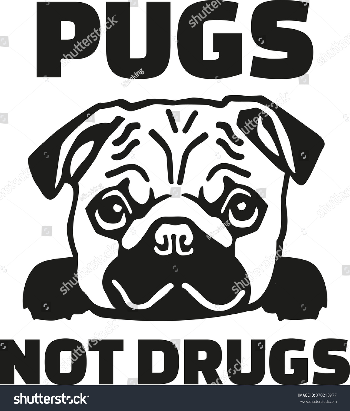 funny pug saying pugs not drugs stock vector 370218977 shutterstock