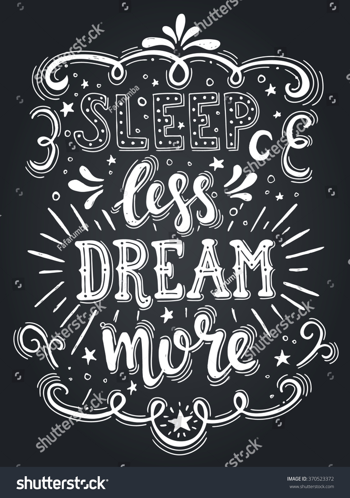 Hand Drawn Typography Poster Conceptual Handwritten Phrase Sleep Less Dream More T Shirt