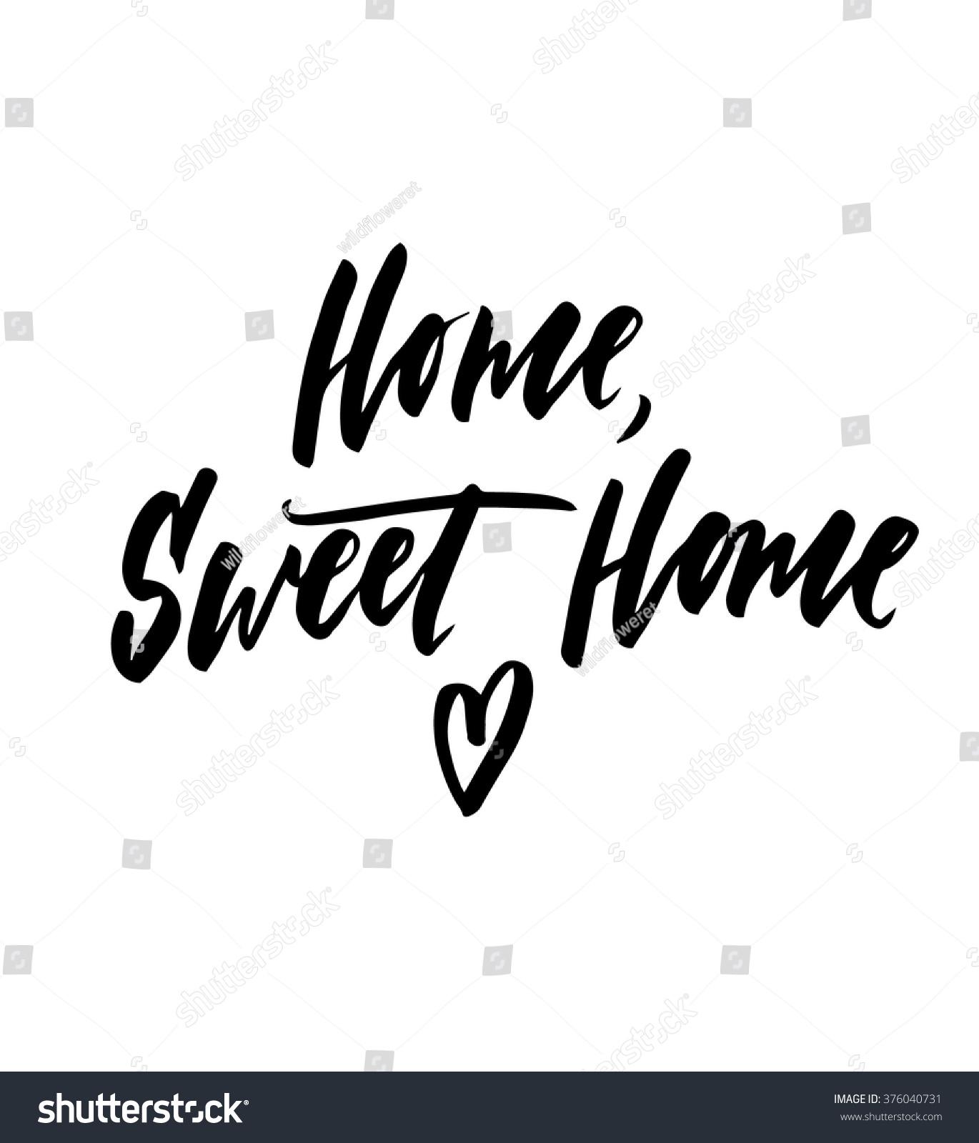 Home Sweet Home Black White Hand Stock Vector (2018) 376040731 ...