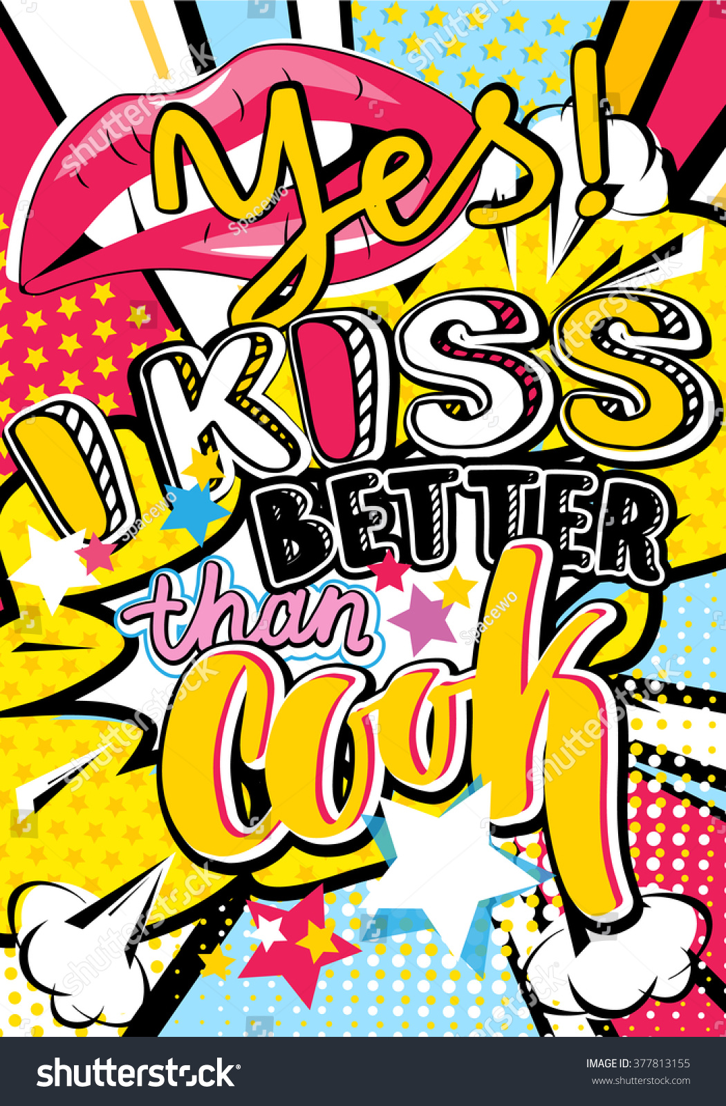 Pop Art Yes Kiss Better Than Stock Vector 377813155 - Shutterstock-3742