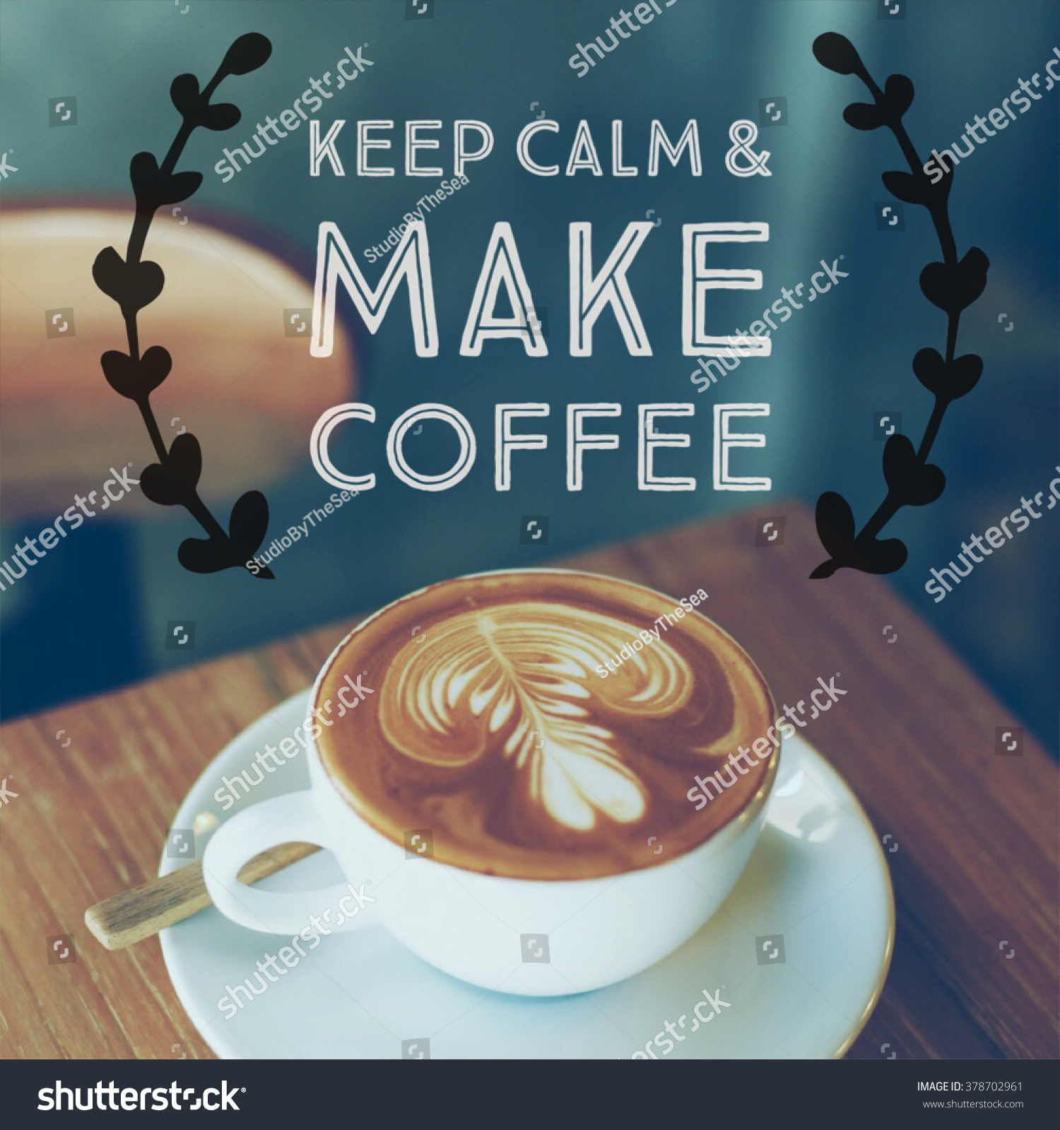 Coffee Quote Inspire On Coffee Latte Background Vintage Color Filter