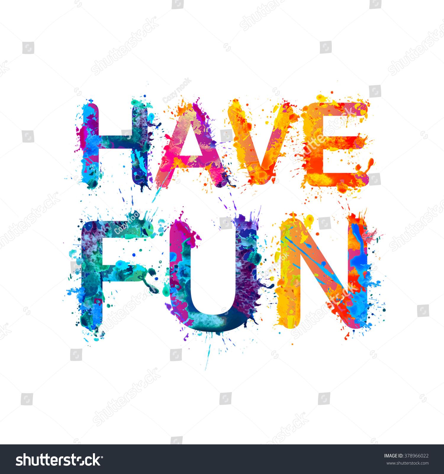 Have Fun Rainbow Splash Paint Stock Vector 378966022 ...