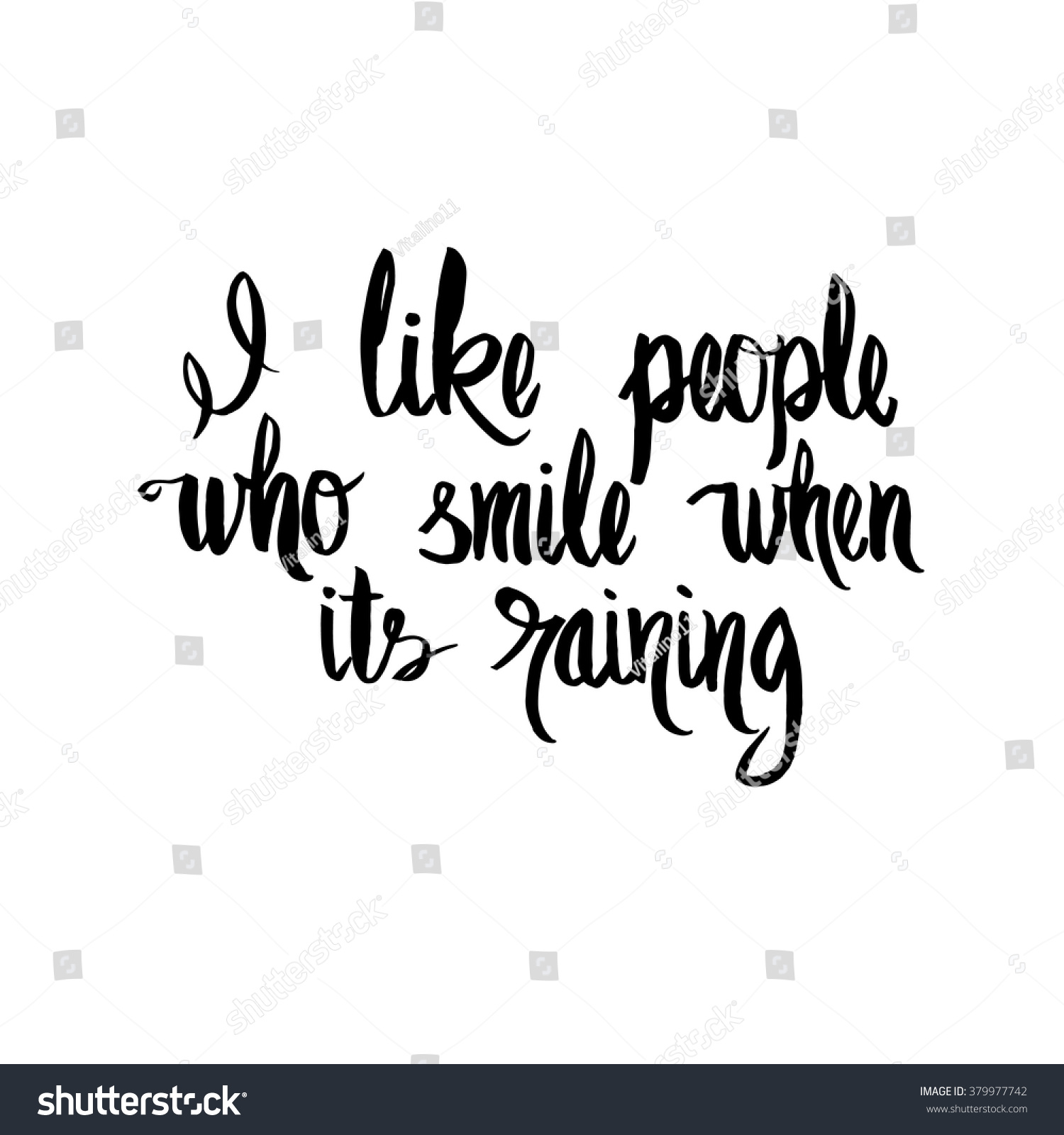 Beautiful I Like People Who Smile When Its Raining Card. Hand Drawn Positive Quote.  Isolated