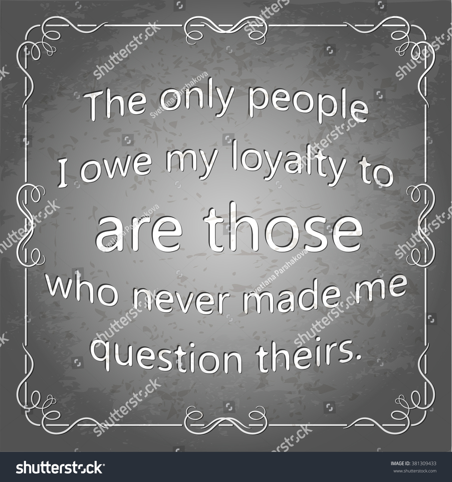 Only People Owe My Loyalty Those Stock Vector Royalty Free