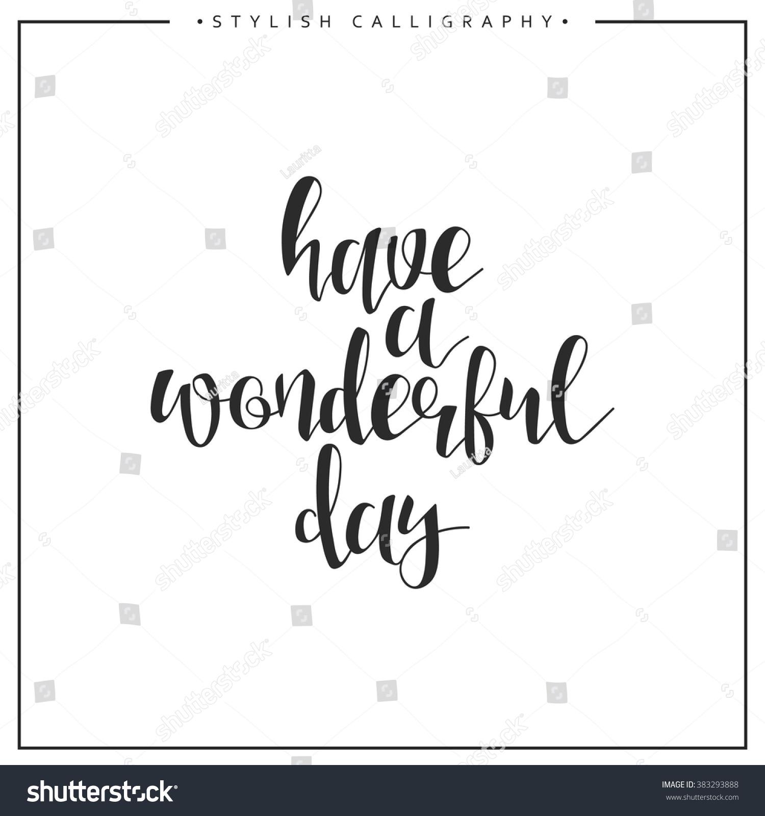 Have Wonderful Day Calligraphy Phrase Stock Vektorgrafik Lizenzfrei