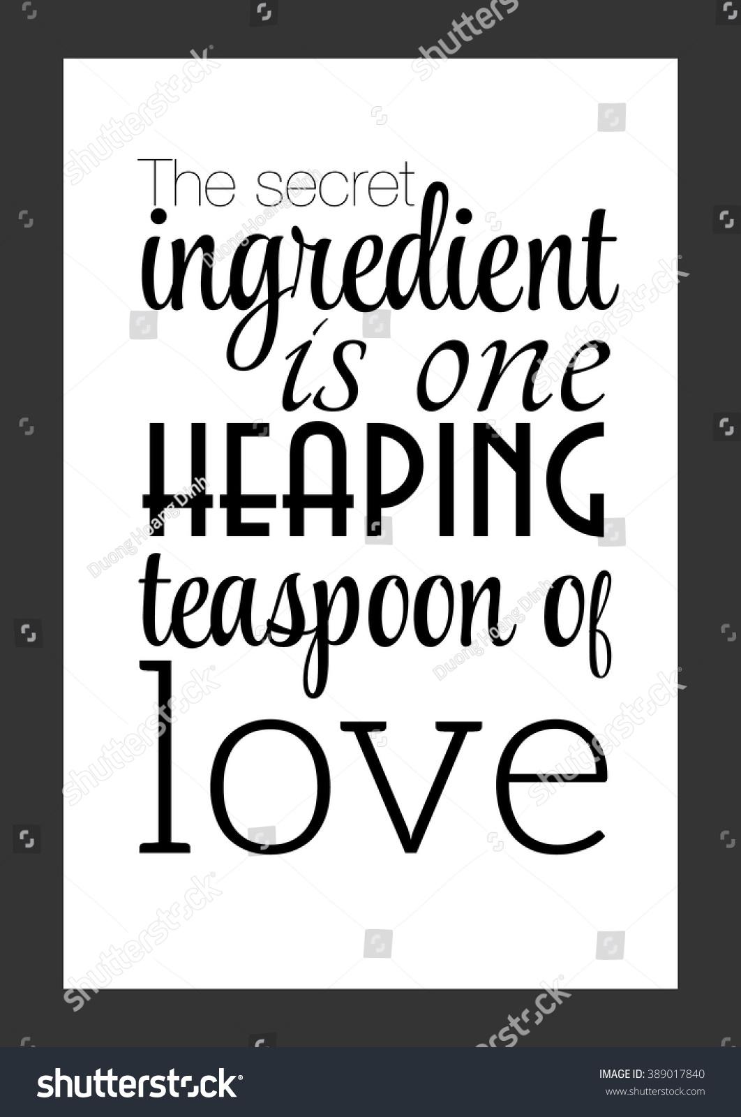 Kitchen Quote Secret Ingredient One Heaping Stock Vector 389017840 ...