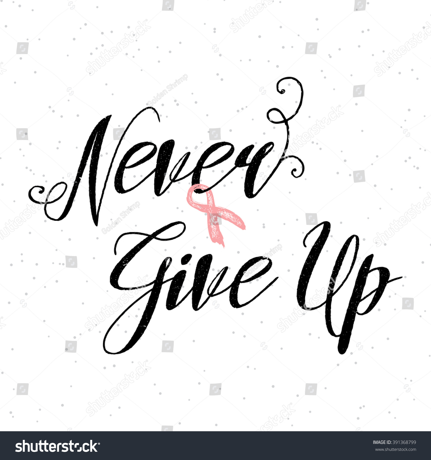 Inspirational Quotes For Cancer Awareness: Never Give Inspirational Quote About Breast Stock Vector