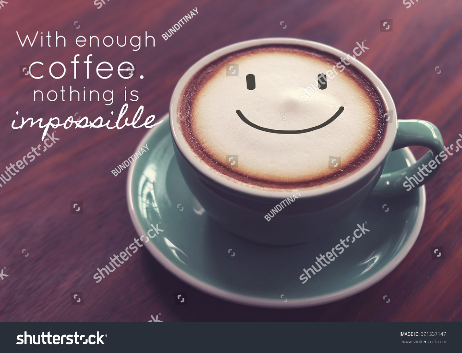 Charming Inspirational Quote On Coffee Cup Background With Vintage Filter Gallery
