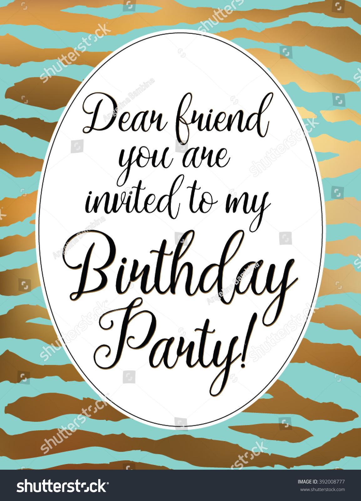 Dear friend you invited my birthday stock vector royalty free dear friend you are invited to my birthday party birthday card gold zebra frame filmwisefo