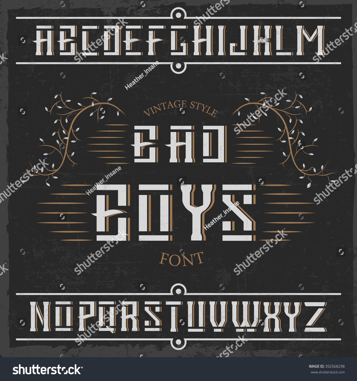 Eitelkeit Bad Vintage Das Beste Von Boys Label Font With Decorations. Font. Whiskey