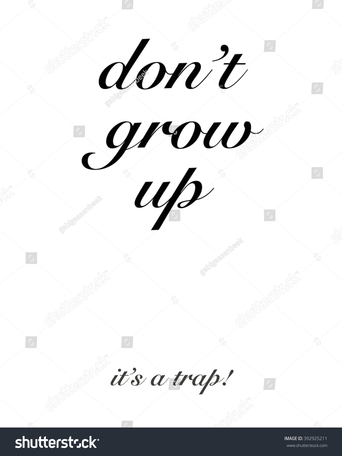 dont grow up trap quote illustration stock illustration 392925211