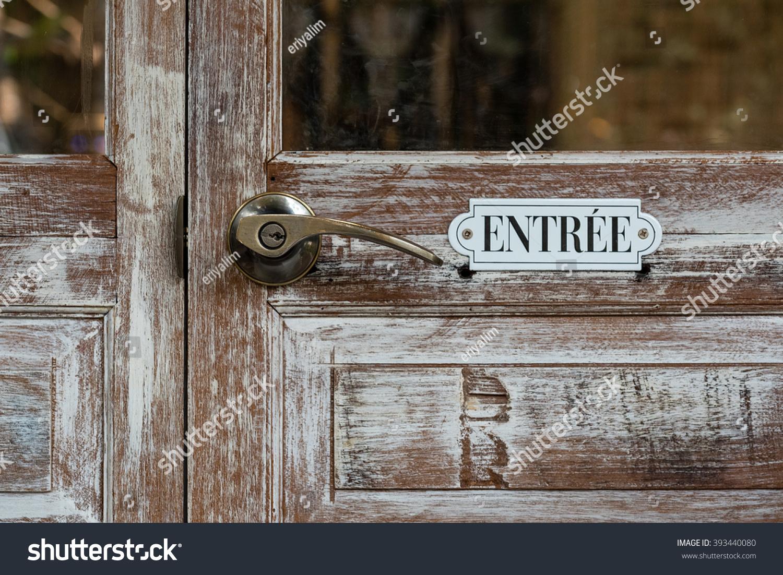 Vintage entrance sign on wooden door stock photo 393440080 vintage entrance sign on wooden door in french language rubansaba