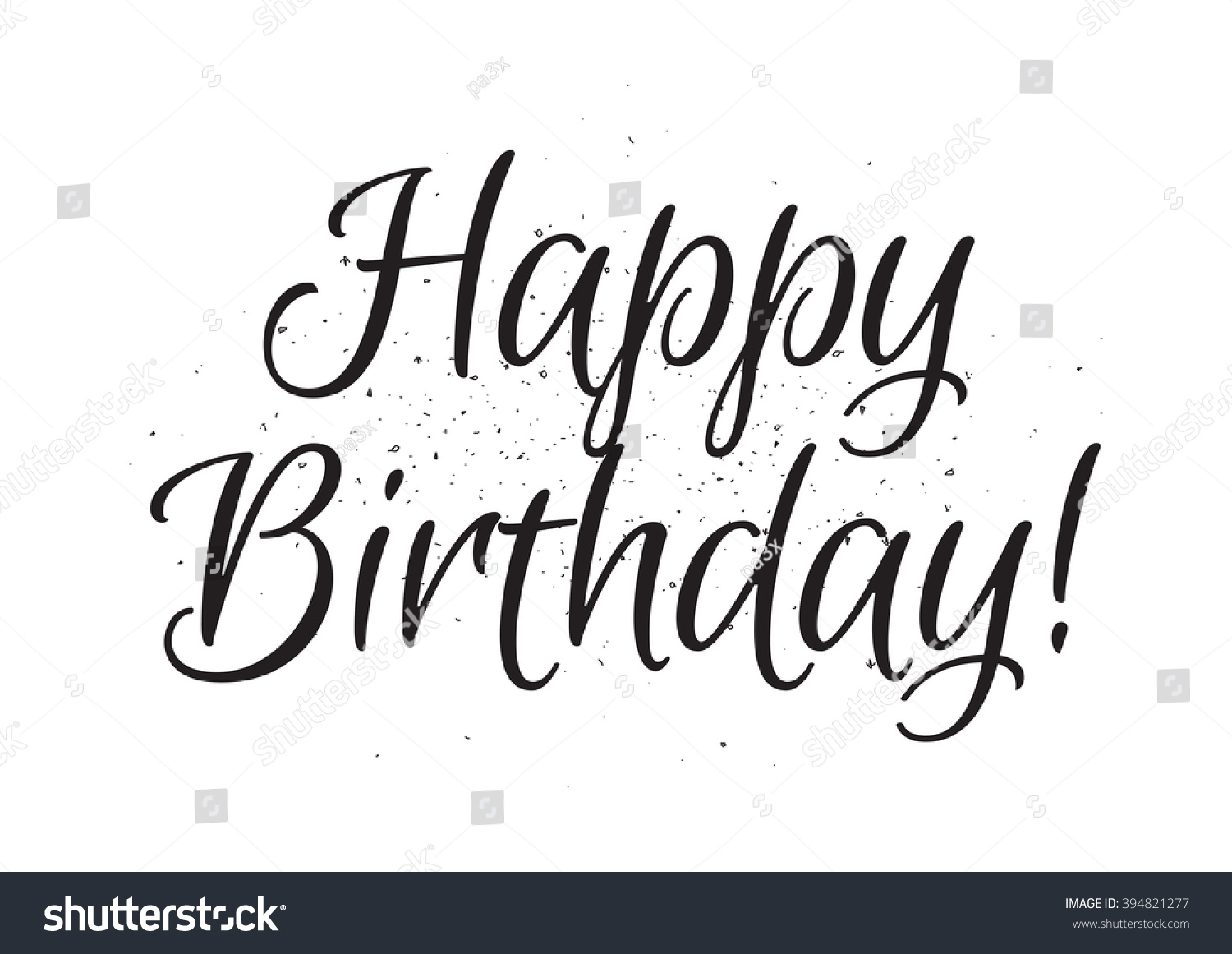 Happy Birthday Inscription Greeting Card With Calligraphy Hand Drawn Lettering Design Photo Overlay Typography For Banner Poster Or Apparel