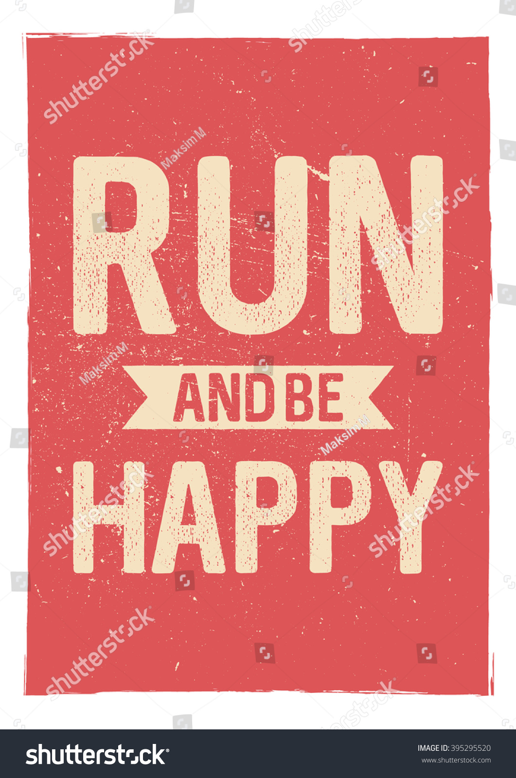Poster design quotes - Run And Be Happy Motivational Phrase Unusual Gym Poster Design Marathon Inspiration