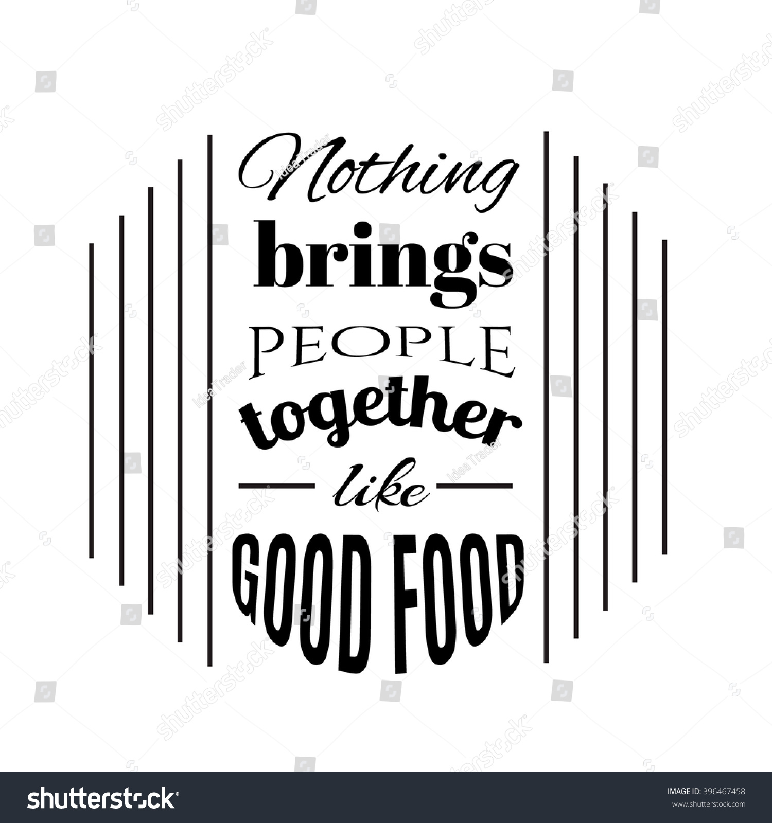 Nothing Brings People Together Like Good Stock Vector 396467458 ...