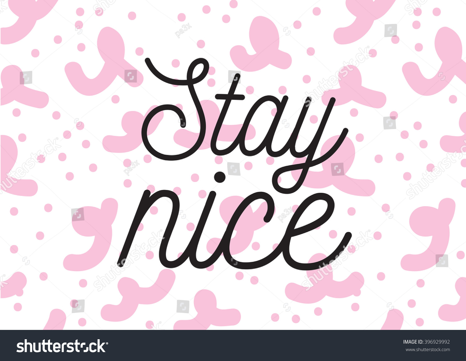 Stay Nice Inscription Greeting Card Calligraphy Stock
