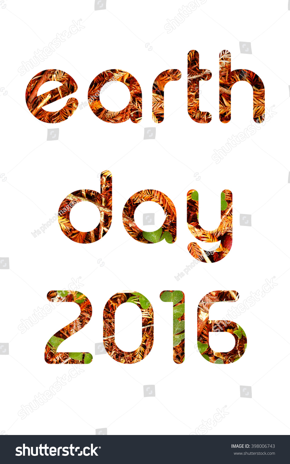 Earth day 2016 words concept using stock photo 398006743 earth day 2016 words concept using leaves and needles isolated on white buycottarizona Image collections