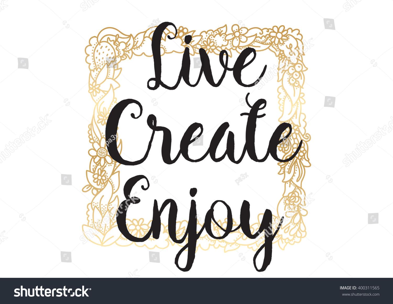 Live Create Enjoy Inspirational Inscription Greeting Stock