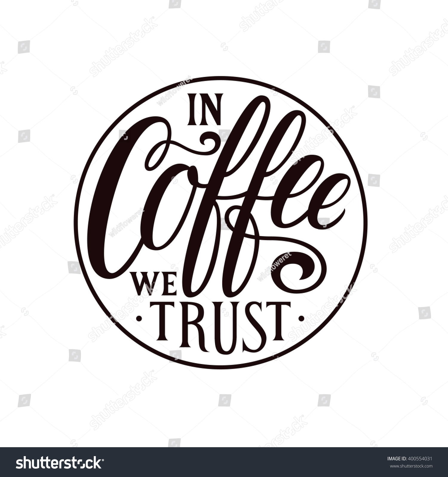 Coffee We Trust Hand Lettering Quote Stock Vector Royalty Free
