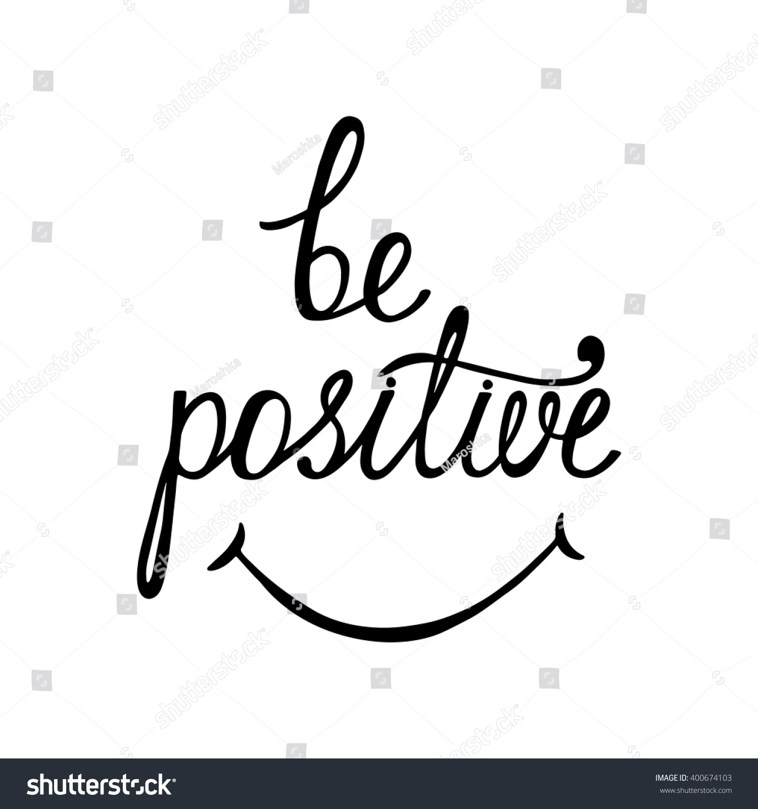Be positive inspirational quote about happy stock vector Images of calligraphy
