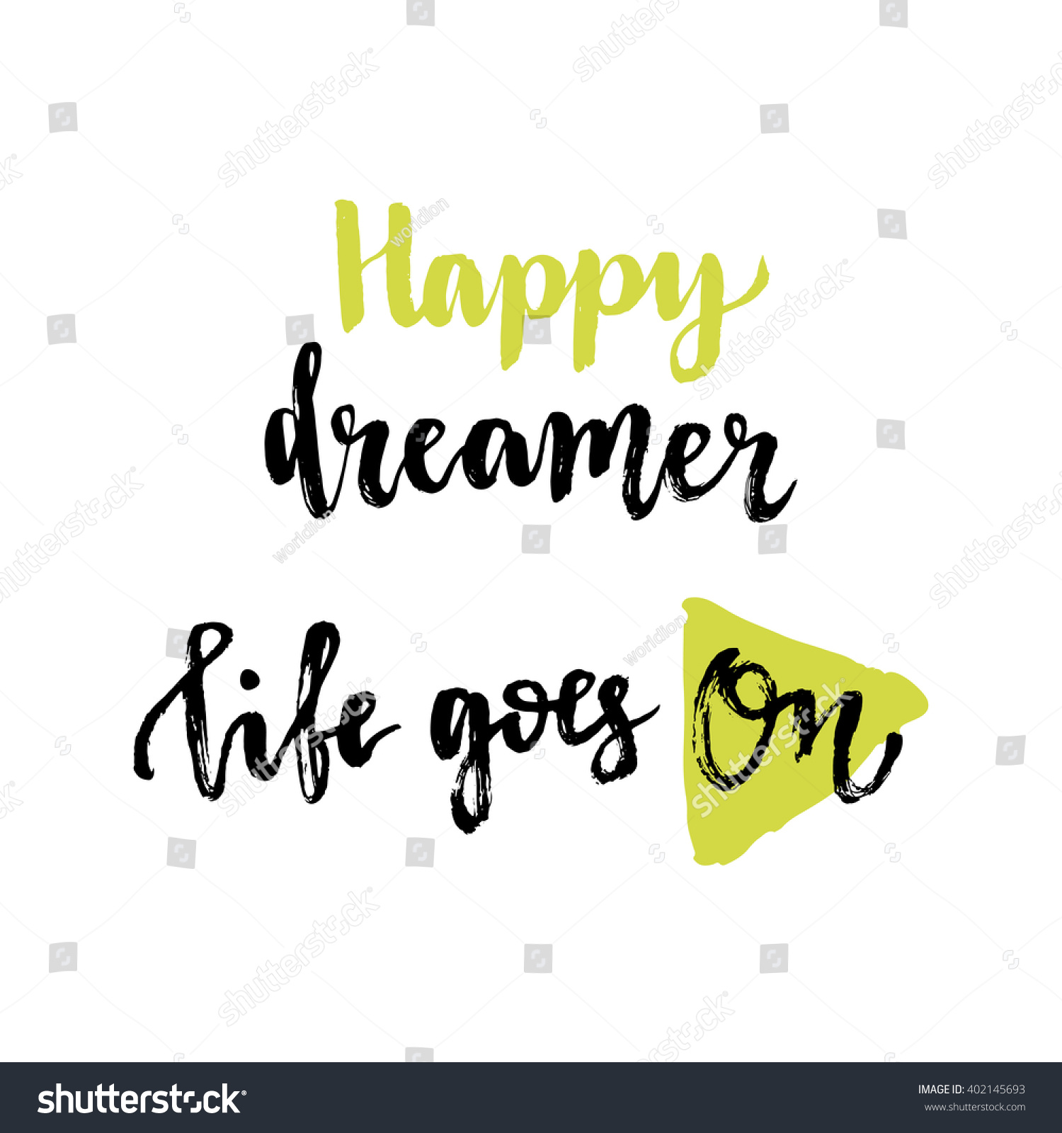 Inspirational Phrases Happy Dreamer Life Goes On Inspirational Stock Vector 402145693